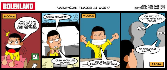 Malaysia, a place where you are made fun of for being on time.